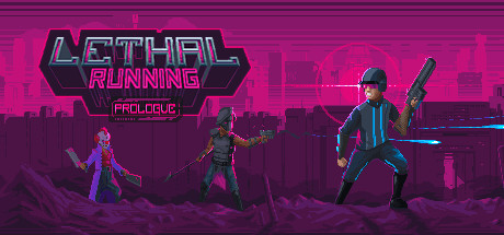 Lethal Running: Prologue 0.5